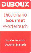 Dictionary Gourmet Spanish - German / German - Spanish