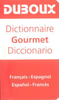 Dictionary Gourmet French - Spanish / Spanish - French